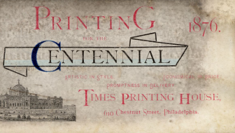 Printing for the Centennial. Centennial Exhibition (1876 : Philadelphia, Pa.). Times Printing House (Philadelphia, Pa.). Trade cards: color; 6.9 x 14.2 cm.