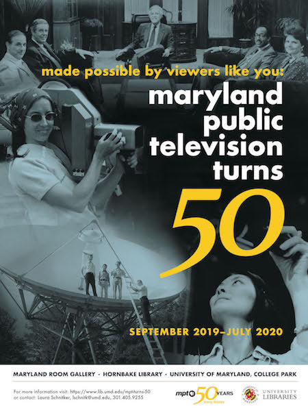 black-and-white images of public broadcasting professionals in the background. white and yellow text in the foreground reads: Made Possible by Viewers Like You: Maryland Public Television Turns 50, September 2019-July 2020.
